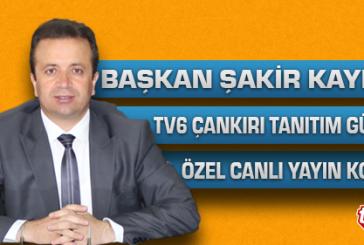Başkan Şakir Kaymak TV6 Canlı Yayın Konuğu