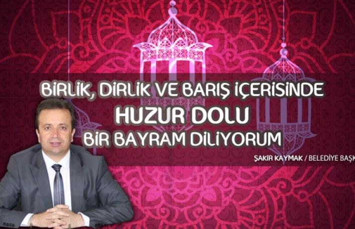 Başkan Şakir Kaymak'ın Ramazan Bayramı Mesajı